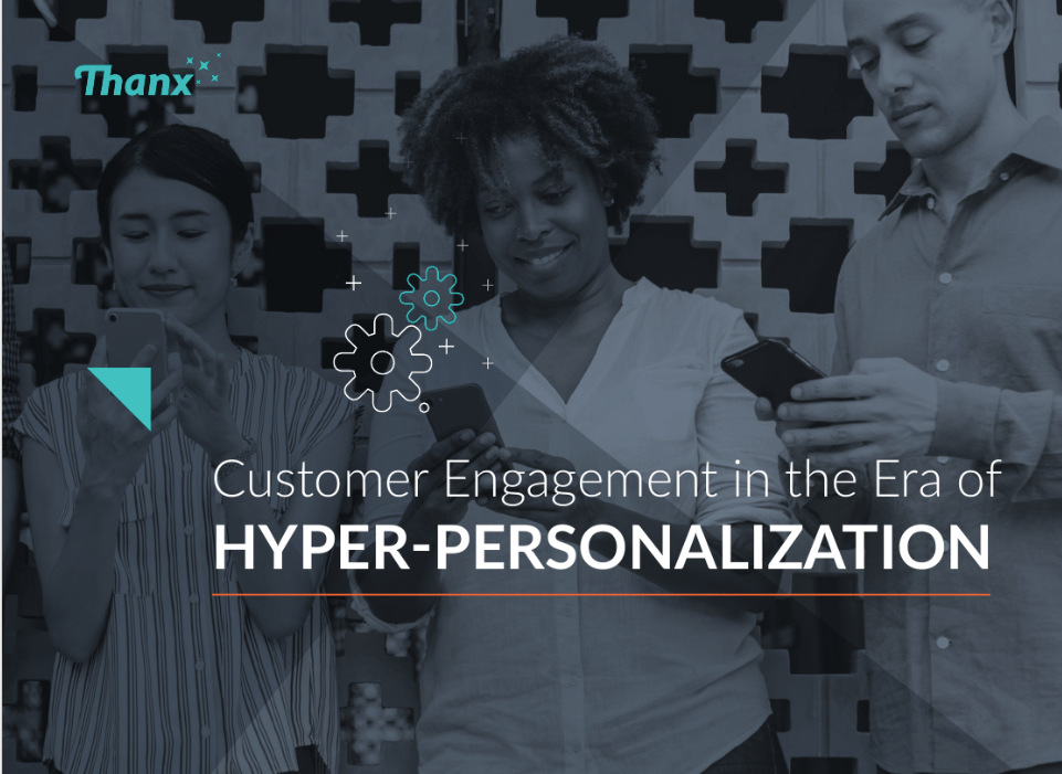Customer Engagement in the Era of Hyper-Personalization