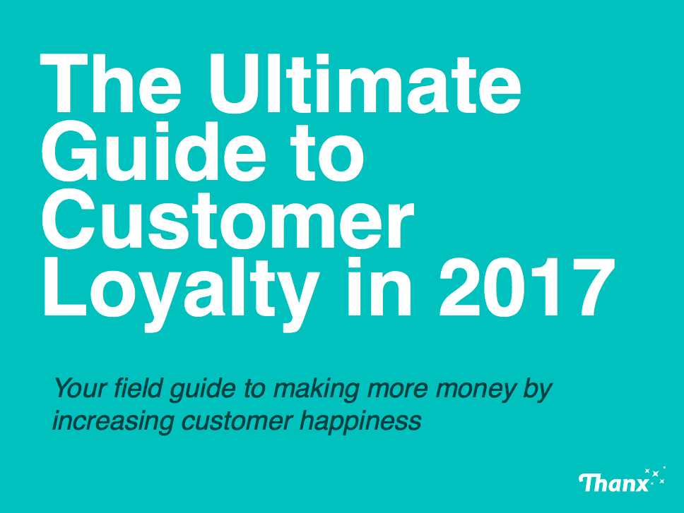 ULTIMATE GUIDE TO CUSTOMER LOYALTY